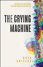 The Crying Machine