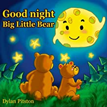 Good Night Big Little Bear: (Bedtime story about a little Bear and his Mama Bear, Picture Books, Preschool Books, Ages 3-8, Baby Books, Kids Book)