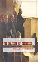 The Majesty of Calmness - (World-renowned classic author's work) (Original content) (ANNOTATED)