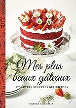 Mes plus beaux gâteaux - carnet de recettes à remplir - idée cadeau cuisine 106 pages A4: Livre de pâtisserie à compléter ...