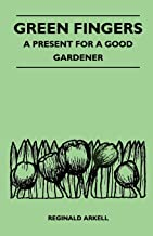 Green Fingers - A Present for a Good Gardener (English Edition)