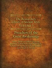 The Researchers Library of Ancient Texts - Volume V: Preachers of the Great Awakenings (Reaserchers Library of Ancient Texts)