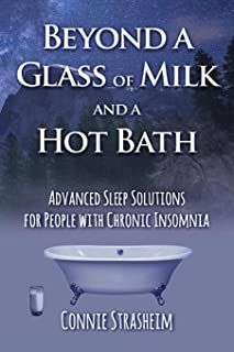 Beyond a Glass of Milk and a Hot Bath: Advanced Sleep Solutions for People with Chronic Insomnia