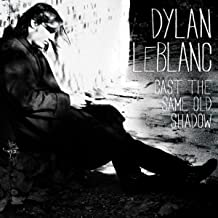 Best dylan leblanc cast the same old shadow Reviews