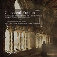 Classical Fusion, Vol. 1, Live: New Age Meditations on Good Friday
