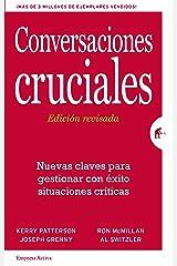 Conversaciones Cruciales - Edición revisada: Nuevas claves para gestionar con éxito situaciones críticas (Gestión del conocimiento) (Spanish Edition) Kindle Edition