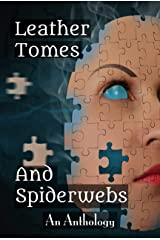 Leather Tomes and Spiderwebs Kindle Edition