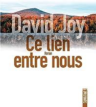 Ce lien entre nous (French Edition)