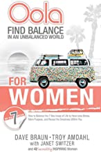 Oola for Women: Find Balance in an Unbalanced World-How to Balance the 7 Key Areas of Life