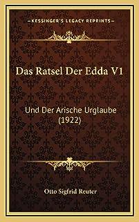 Das Ratsel Der Edda V1: Und Der Arische Urglaube (1922)
