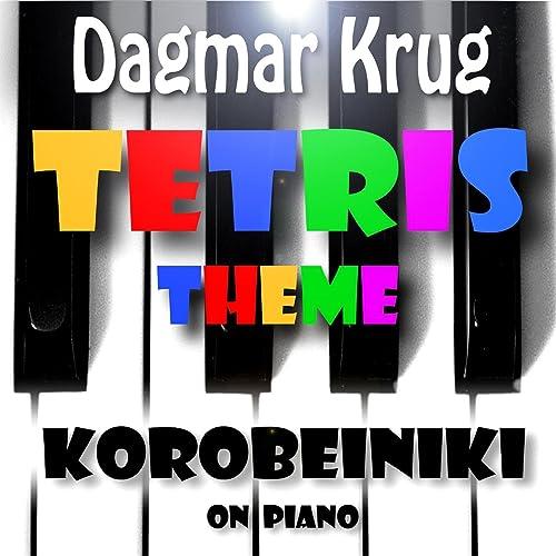 Tetris Theme - Korobeiniki on Piano by Dagmar Krug on Amazon