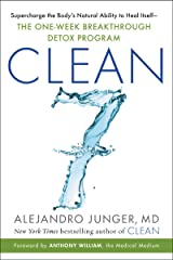 CLEAN 7: Supercharge the Body's Natural Ability to Heal Itself—The One-Week Breakthrough Detox Program Kindle Edition