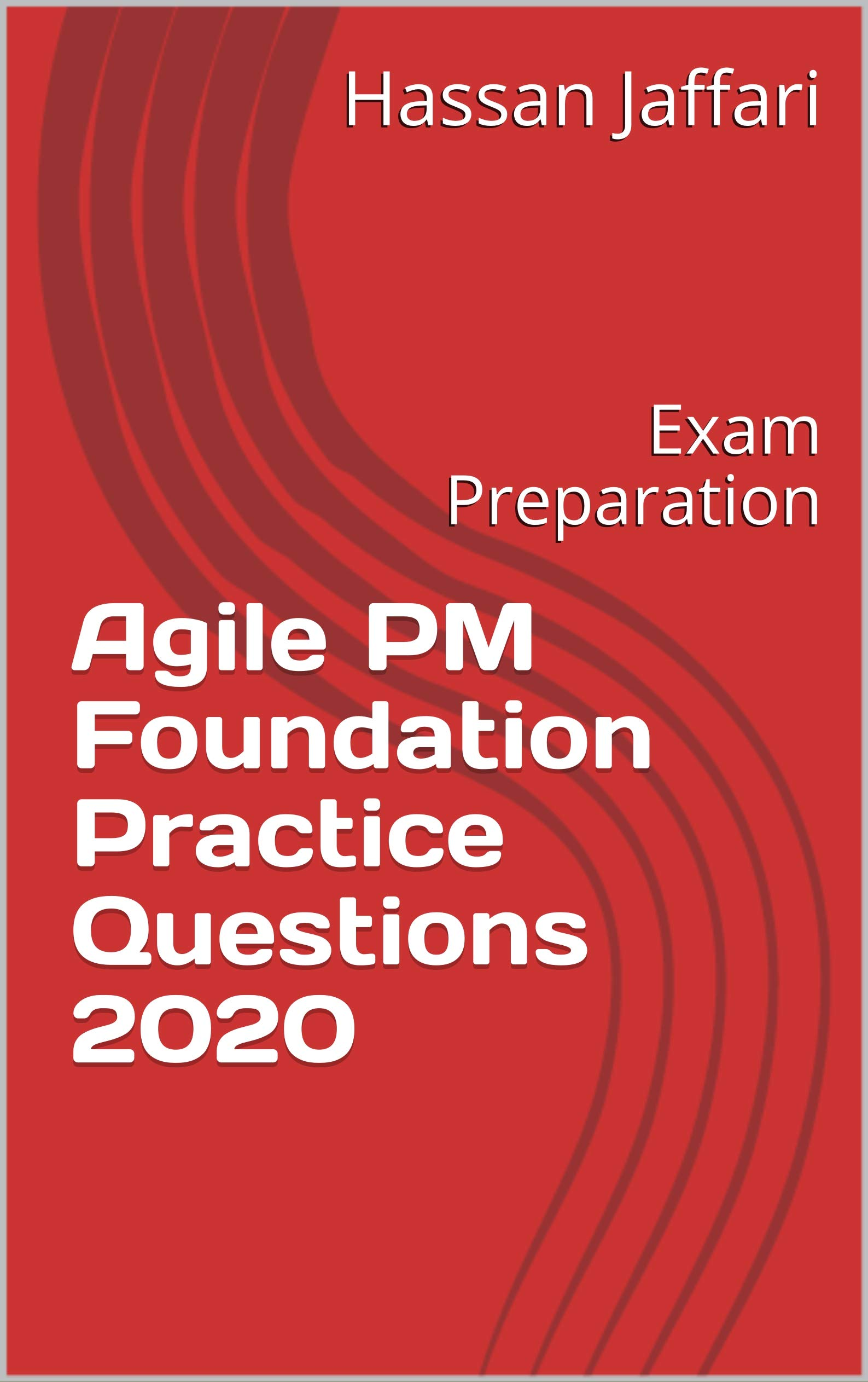 Agile PM Foundation Practice Questions 2020: Exam Preparation
