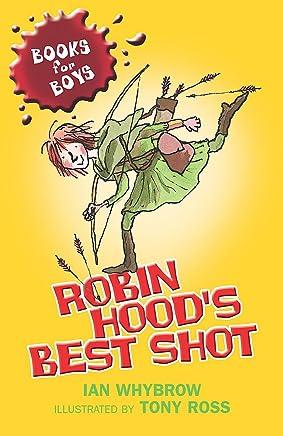 Robin Hoods Best Shot: Book 1