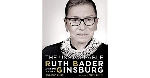 The Unstoppable Ruth Bader Ginsburg American Icon Felix Antonia Amazon Sg Books