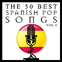The 50 Best Spanish Pop Songs Vol.1