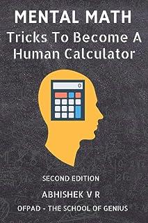 Mental Math: Tricks To Become A Human Calculator: 1