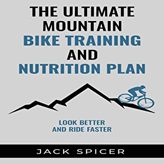 The Ultimate Mountain Biking Training and Nutrition Plan
