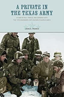 A Private in the Texas Army: At War in Italy, France, and Germany with the 111th Engineers, 36th Division, in World War II