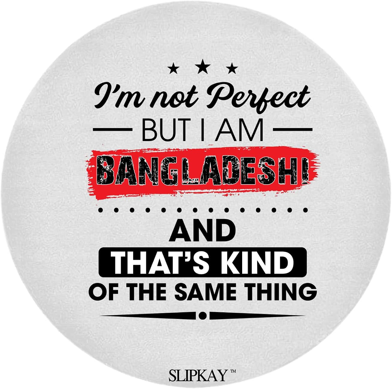 Im Not Perfect But I Am Bangladeshi Thats The Ranking TOP2 of Same T and Max 66% OFF Kind