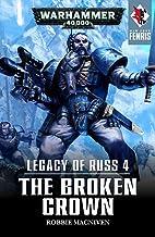 Legacy of Russ: The Broken Crown (War Zone: Fenris Book 4)