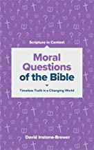 Moral Questions of the Bible: Timeless Truth in a Changing World (Scripture in Context Series)