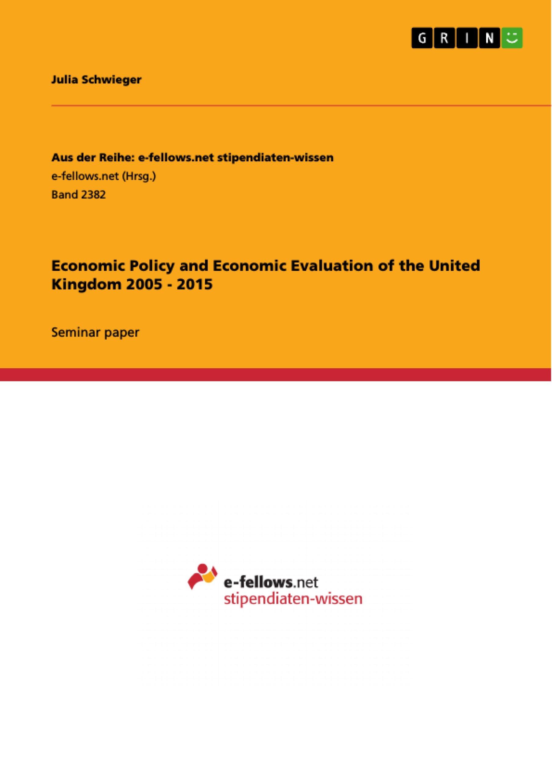 Economic Policy and Economic Evaluation of the United Kingdom 2005 - 2015
