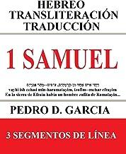 1 Samuel: Hebreo Transliteración Traducción: 3 Segmentos de Línea (Elibros de la Biblia: Hebreo Transliteración Español nº 8)