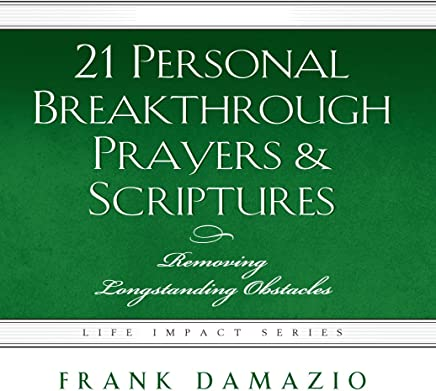 21 Personal Breakthrough Prayers and Scriptures: Removing