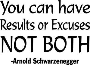 Best you can have results or excuses not both arnold Reviews