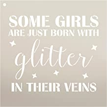 Some Girls are Just Born with Glitter in Their Veins Stencil by StudioR12 | Reusable Mylar Template | Use to Paint Wood Signs - Pallets - Pillows - T-Shirts - DIY Girl Decor - Select Size (12