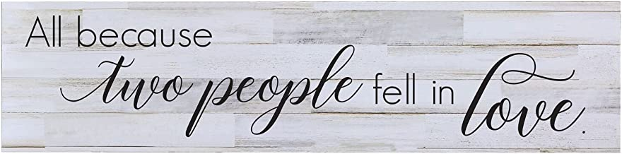 LifeSong Milestones All Because Two People Fell in Love Wall Art Decorative Gift Sign for Living Room entryway Kitchen Bedroom Decor (Distressed White Plank)