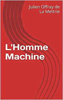 L'Homme Machine (French Edition)