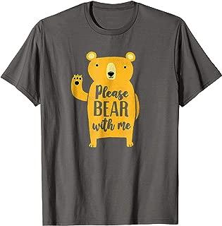 bear with me shirt