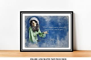 Don't Compromise Yourself Janis Joplin Inspirational Quote - 8 x 10 Unframed Print - Wall Art for Home Office, Music Studios - Great Gift for Musicians, Singers, Songwriters