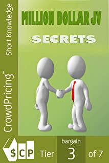 Million Dollar JV Secrets: Secrets Of Getting Free Traffic, Free Money And Free Customers!