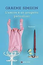 L'amore è un progetto pericoloso (Italian Edition)