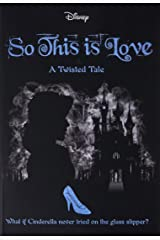 So This Is Love (Disney: A Twisted Tale #9) Paperback