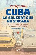 Cuba, la soledat que no s'acaba: Notes del viatge d'hivern d'un periodista danès (FORA DE COL·LECCIO)
