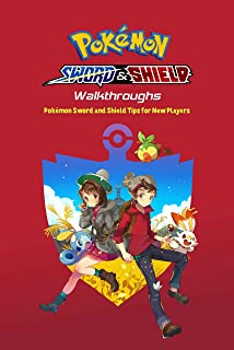 Pokémon Sword & Shield Walkthroughs: Pokémon Sword and Shield Tips for New Players: Game Guide Book (English Edition)