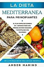 La Dieta Mediterránea para Principiantes: El Plan Simple...