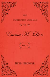 The Unselected Journals of Emma M. Lion: Vol. 4