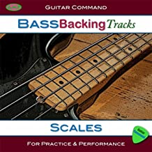Bass Scales - Bass Backing Tracks: Create Bass Lines and Improvise With Scales