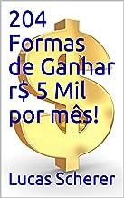 204 Formas de Ganhar r$ 5 Mil por mês!