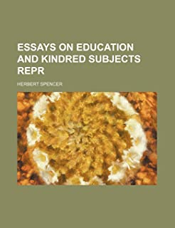 Essays on Education and Kindred Subjects Repr
