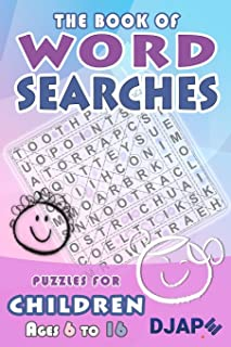 The Book of Word Searches: Puzzles for Children ages 6 to 16 (Volume 1)