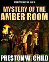 Mystery of the Amber Room (Order of the Black Sun Series Book 13)