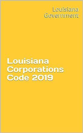 Louisiana Corporations Code 2019 (English Edition)