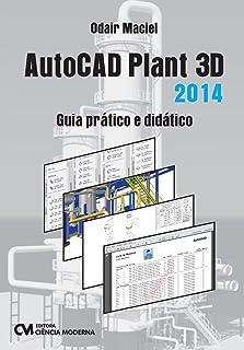 AutoCAD Plant 3D. Guia Prático e Didático