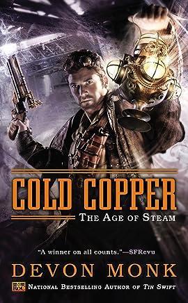 Cold Copper: The Age of Steam Book 3